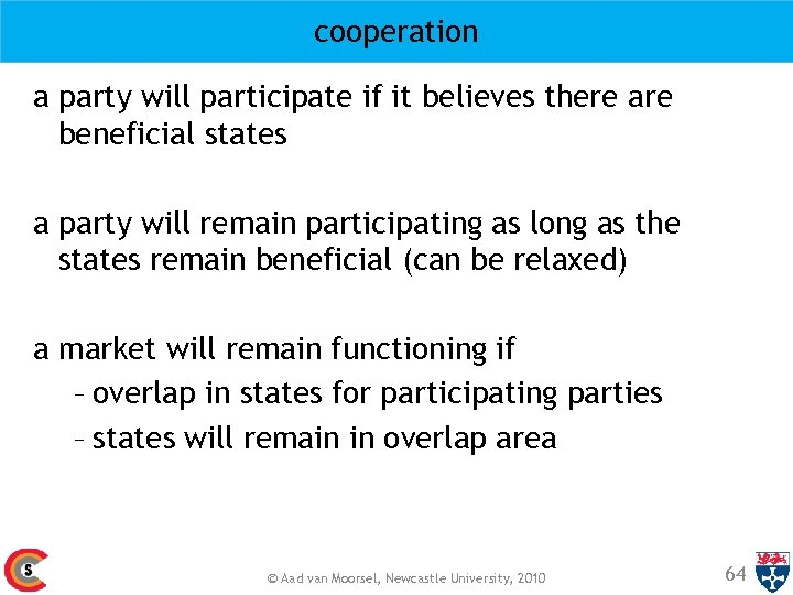 cooperation a party will participate if it believes there are beneficial states a party