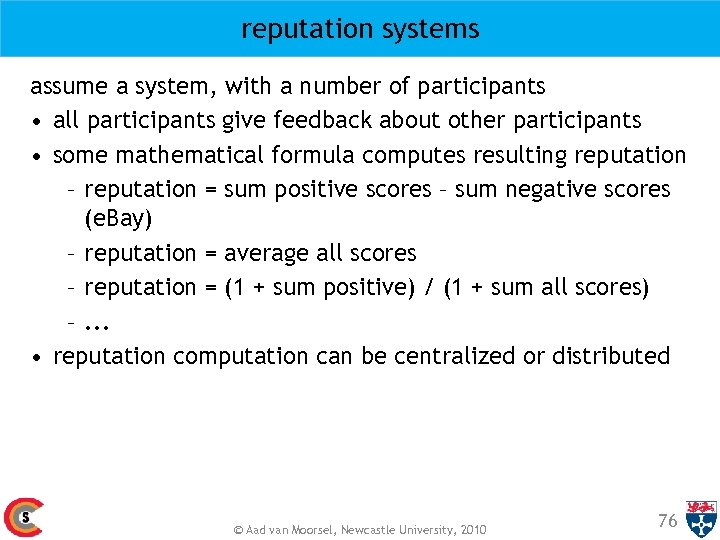 reputation systems assume a system, with a number of participants • all participants give