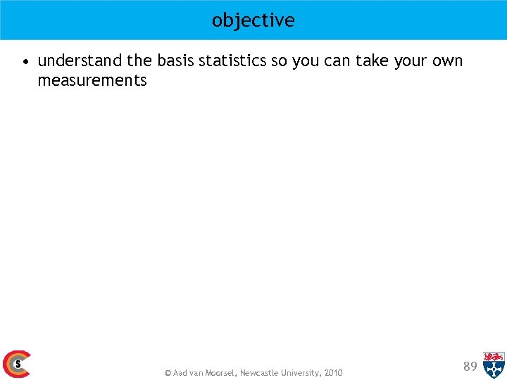 objective • understand the basis statistics so you can take your own measurements ©