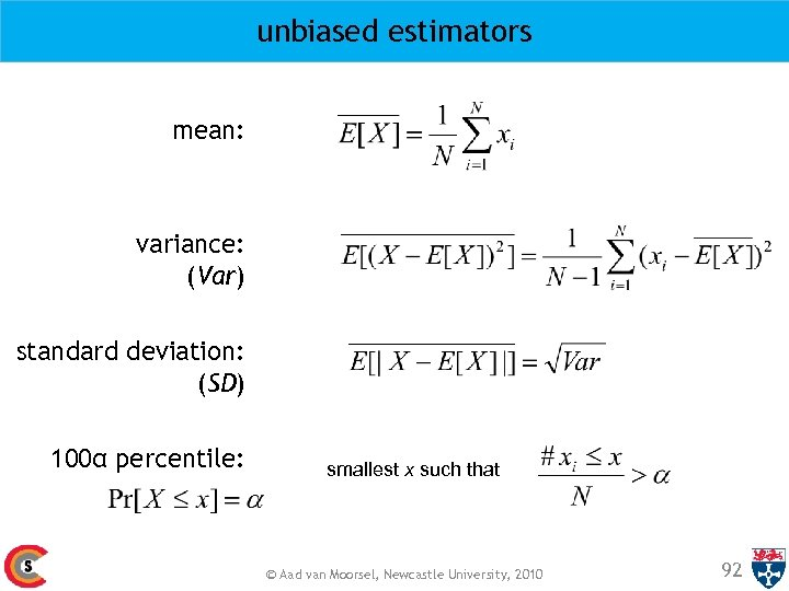 unbiased estimators mean: variance: (Var) standard deviation: (SD) 100α percentile: smallest x such that