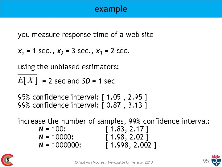 example you measure response time of a web site x 1 = 1 sec.