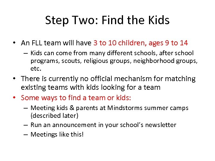 Step Two: Find the Kids • An FLL team will have 3 to 10