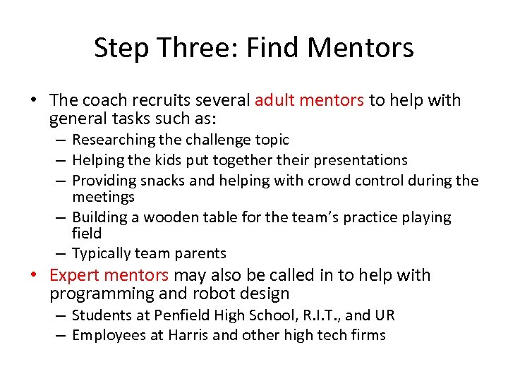 Step Three: Find Mentors • The coach recruits several adult mentors to help with