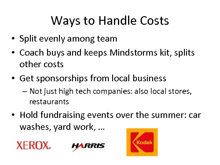 Ways to Handle Costs • Split evenly among team • Coach buys and keeps