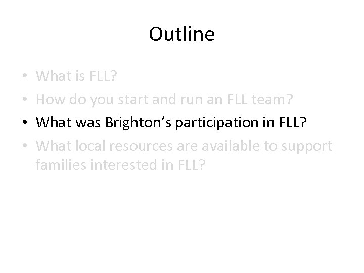 Outline • • What is FLL? How do you start and run an FLL