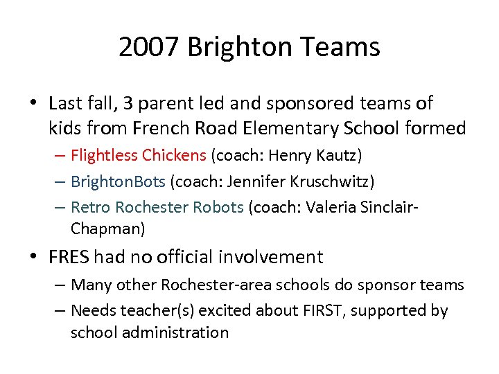 2007 Brighton Teams • Last fall, 3 parent led and sponsored teams of kids