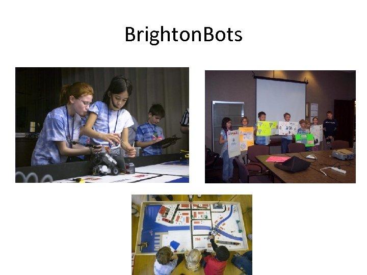 Brighton. Bots