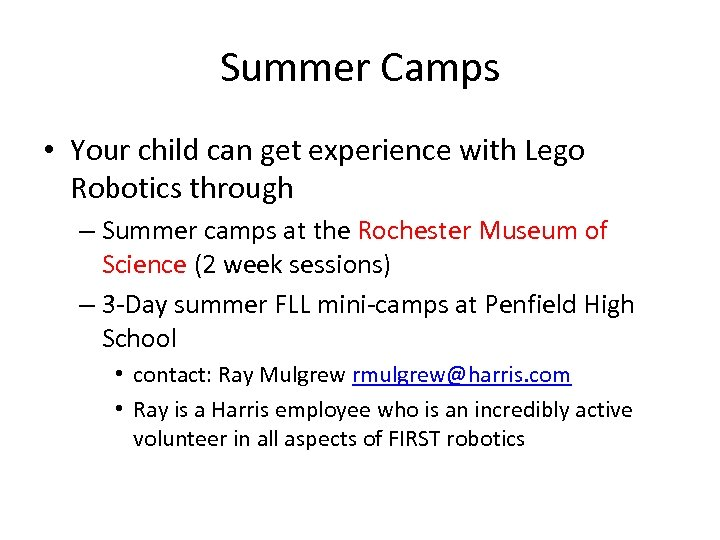 Summer Camps • Your child can get experience with Lego Robotics through – Summer