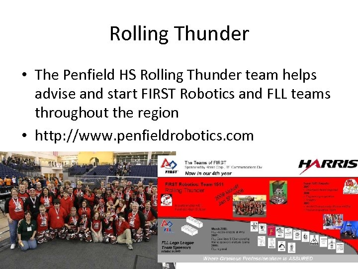 Rolling Thunder • The Penfield HS Rolling Thunder team helps advise and start FIRST