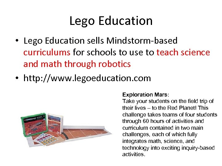 Lego Education • Lego Education sells Mindstorm-based curriculums for schools to use to teach