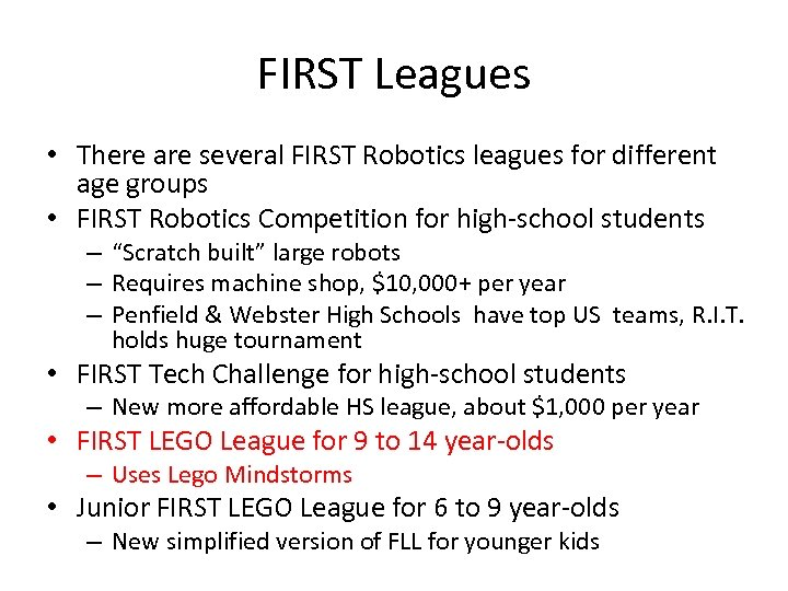 FIRST Leagues • There are several FIRST Robotics leagues for different age groups •