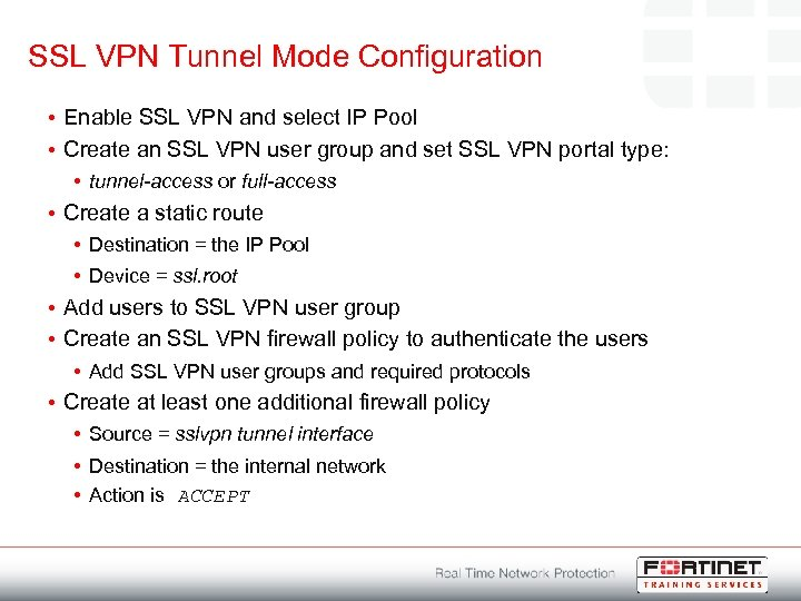 SSL VPN Tunnel Mode Configuration • Enable SSL VPN and select IP Pool •