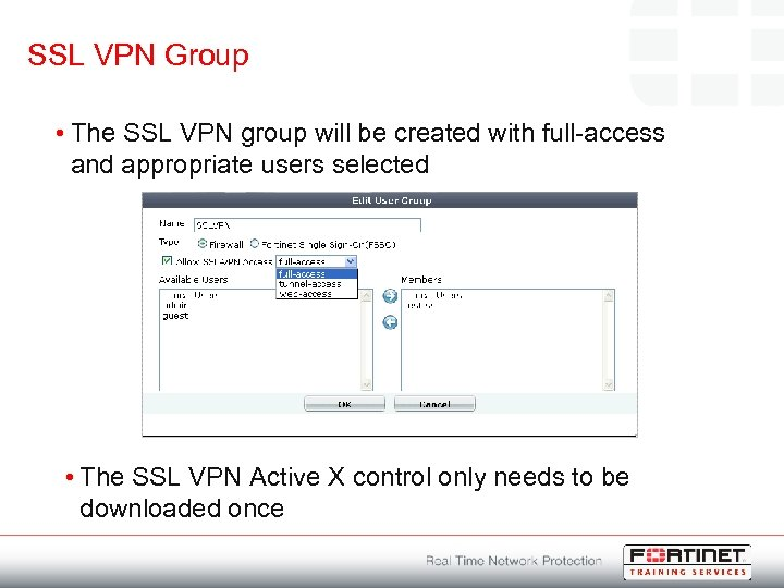 SSL VPN Group • The SSL VPN group will be created with full-access and
