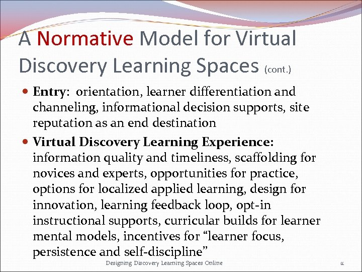 A Normative Model for Virtual Discovery Learning Spaces (cont. ) Entry: orientation, learner differentiation