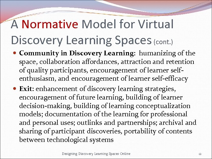A Normative Model for Virtual Discovery Learning Spaces (cont. ) Community in Discovery Learning:
