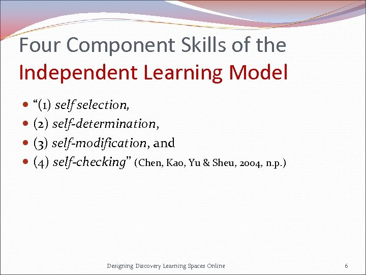 """Four Component Skills of the Independent Learning Model """"(1) self selection, (2) self-determination, (3)"""