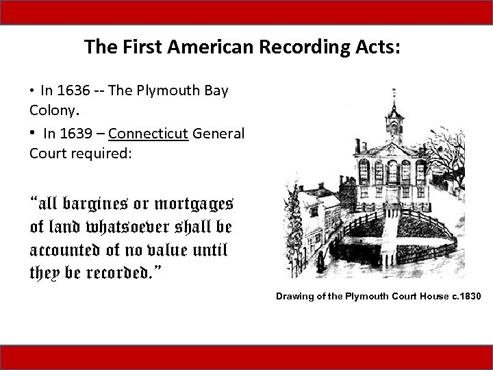 The First American Recording Acts: • In 1636 -- The Plymouth Bay Colony. •