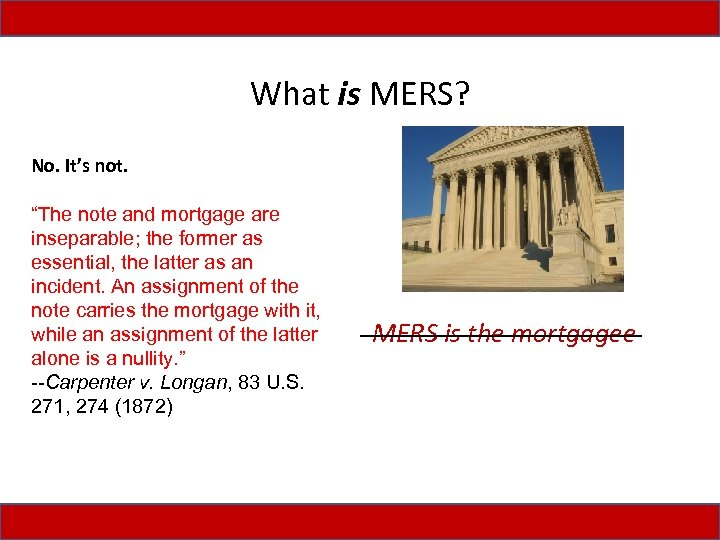 "What is MERS? • It's not. A typical mortgage agreement states: No. ""The note"