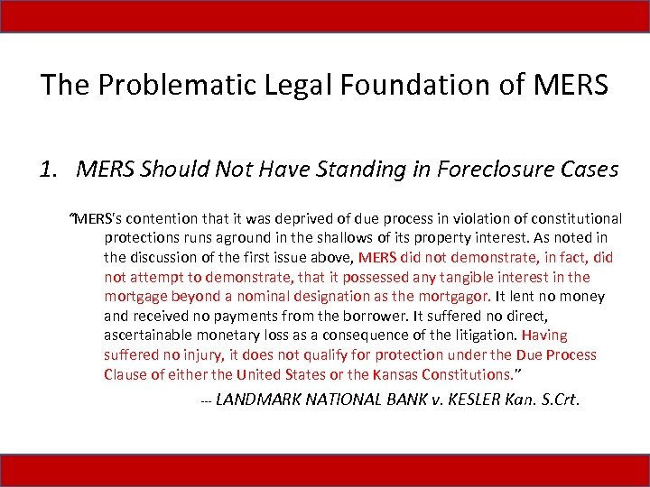 The Problematic Legal Foundation of MERS 1. MERS Should Not Have Standing in Foreclosure