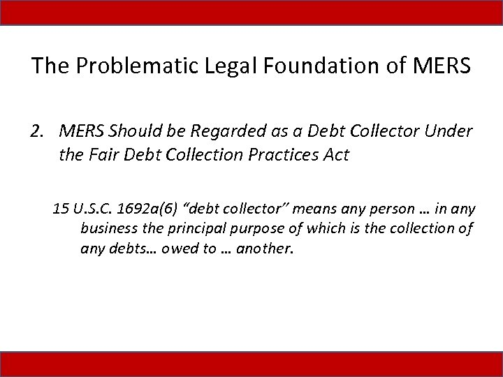 The Problematic Legal Foundation of MERS 2. MERS Should be Regarded as a Debt