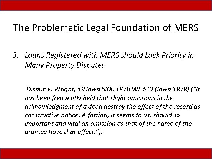 The Problematic Legal Foundation of MERS 3. Loans Registered with MERS should Lack Priority