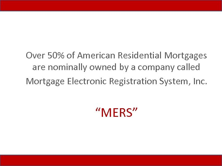 Over 50% of American Residential Mortgages are nominally owned by a company called Mortgage