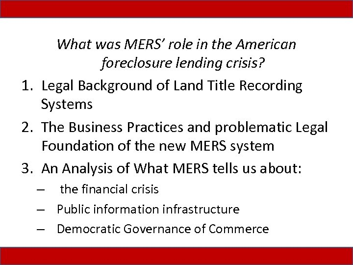 What was MERS' role in the American foreclosure lending crisis? 1. Legal Background of