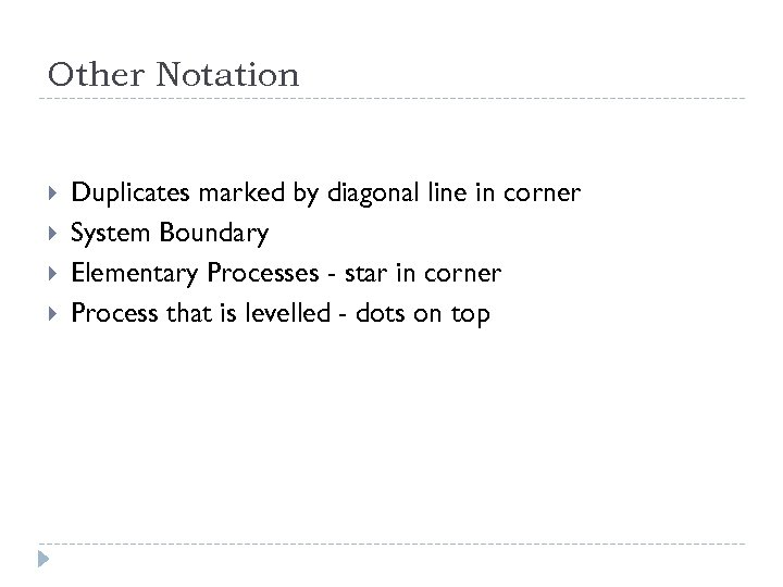 Other Notation Duplicates marked by diagonal line in corner System Boundary Elementary Processes -