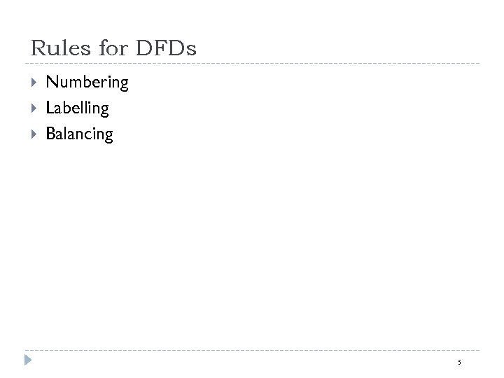 Rules for DFDs Numbering Labelling Balancing 5