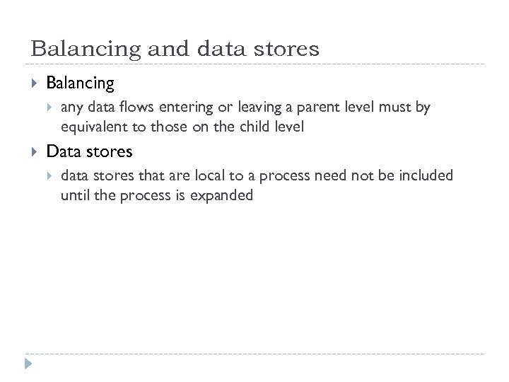 Balancing and data stores Balancing any data flows entering or leaving a parent level