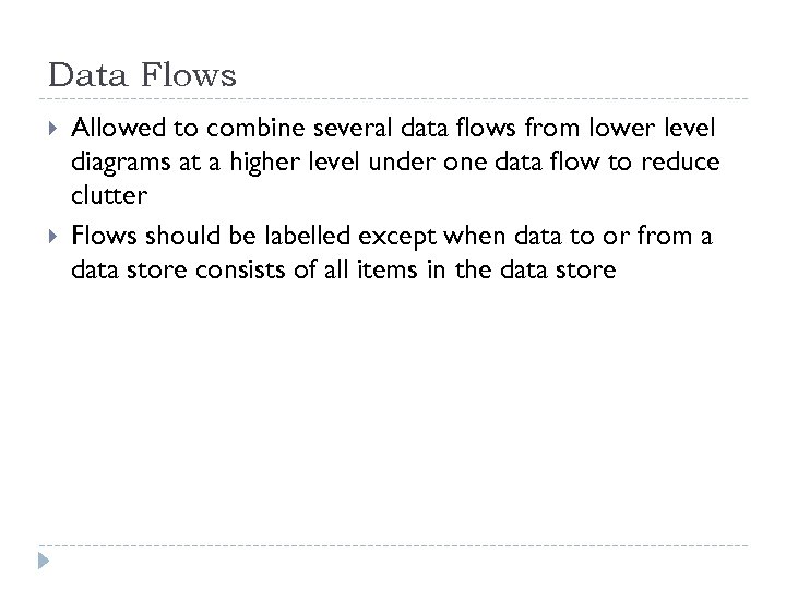 Data Flows Allowed to combine several data flows from lower level diagrams at a