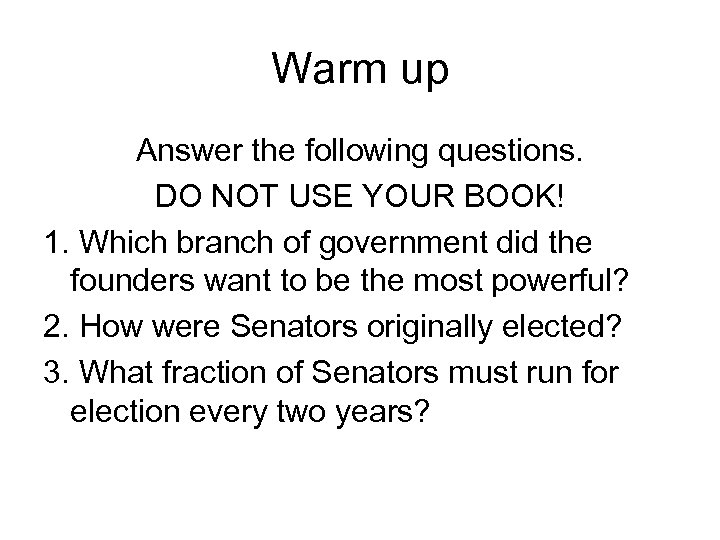 Warm up Answer the following questions. DO NOT USE YOUR BOOK! 1. Which branch