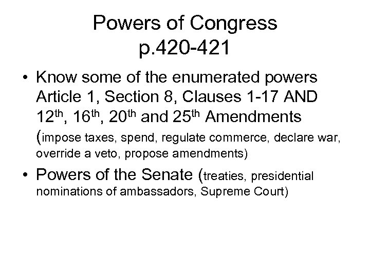 Powers of Congress p. 420 -421 • Know some of the enumerated powers Article