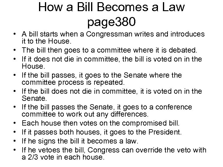 How a Bill Becomes a Law page 380 • A bill starts when a