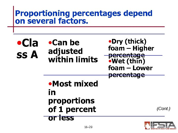 Proportioning percentages depend on several factors. • Cla ss A • Dry (thick) •