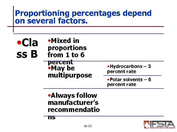 Proportioning percentages depend on several factors. • Cla ss B • Mixed in proportions