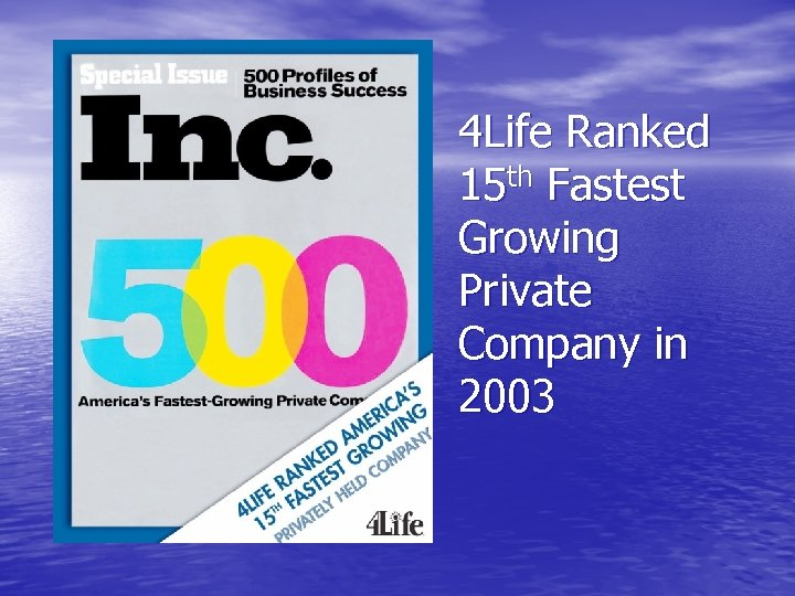 4 Life Ranked 15 th Fastest Growing Private Company in 2003