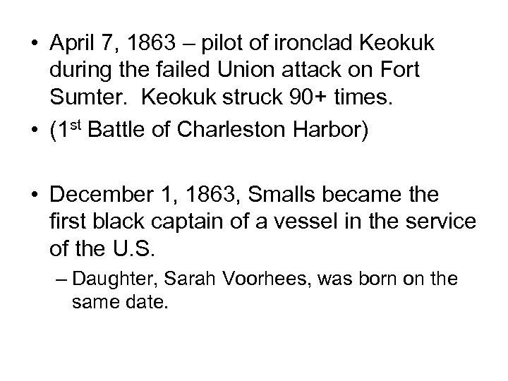 • April 7, 1863 – pilot of ironclad Keokuk during the failed Union