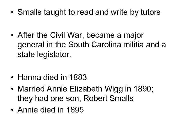 • Smalls taught to read and write by tutors • After the Civil