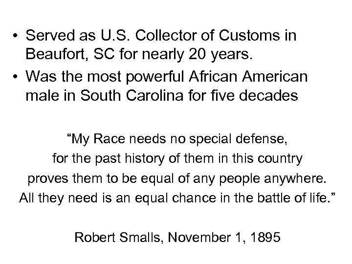 • Served as U. S. Collector of Customs in Beaufort, SC for nearly