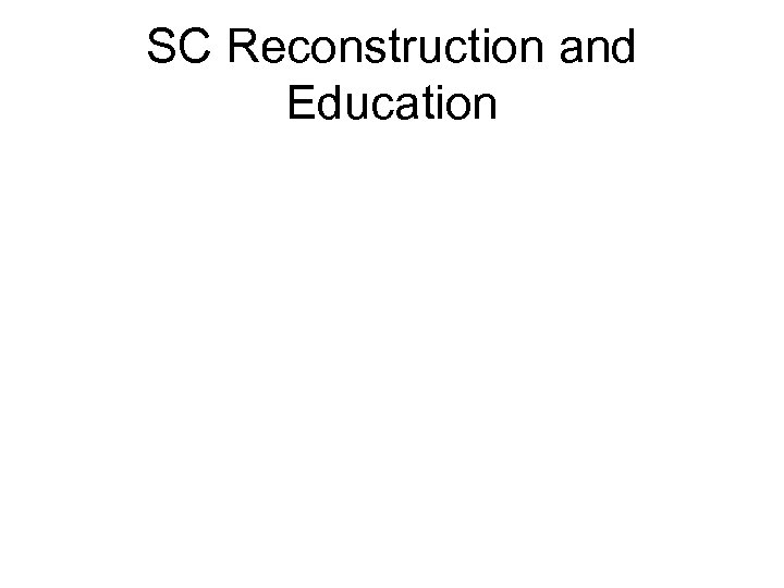 SC Reconstruction and Education