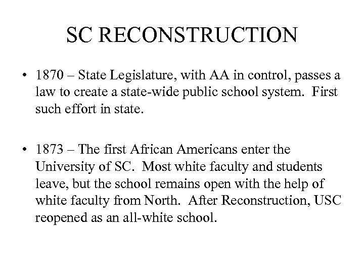 SC RECONSTRUCTION • 1870 – State Legislature, with AA in control, passes a law