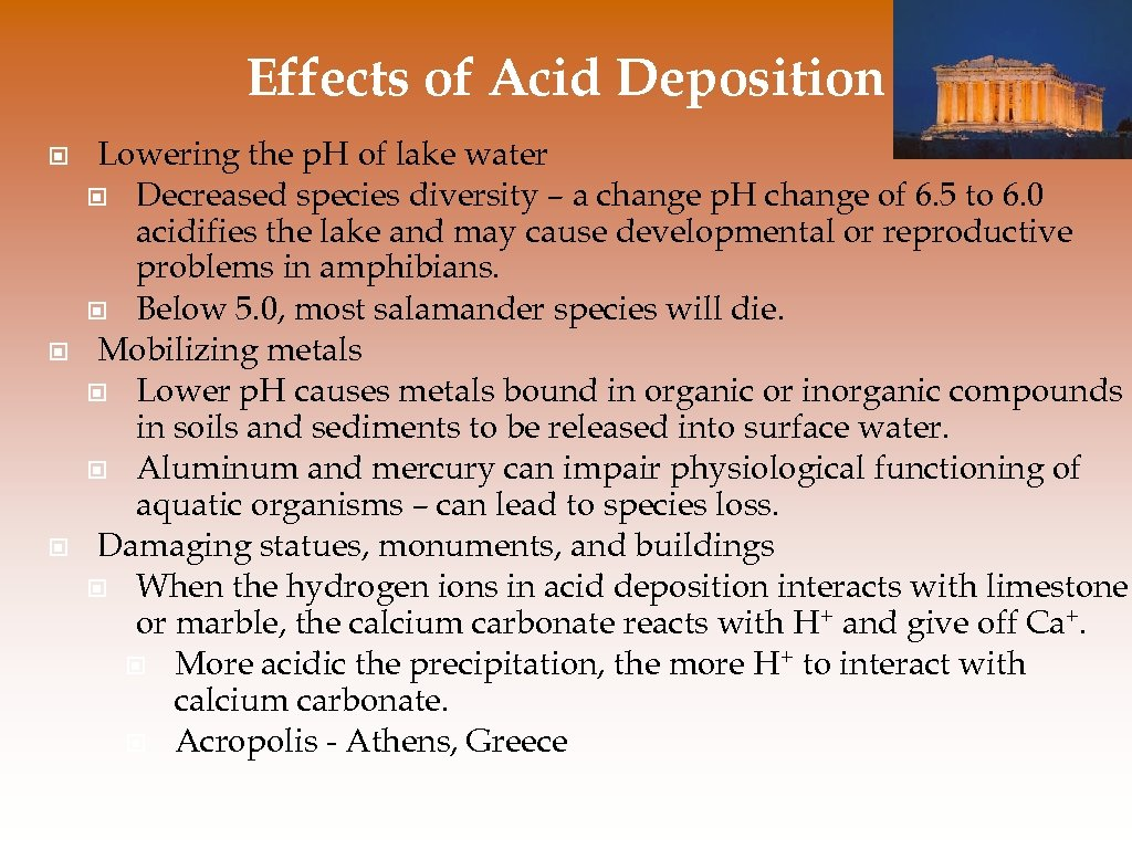 Effects of Acid Deposition © © © Lowering the p. H of lake water