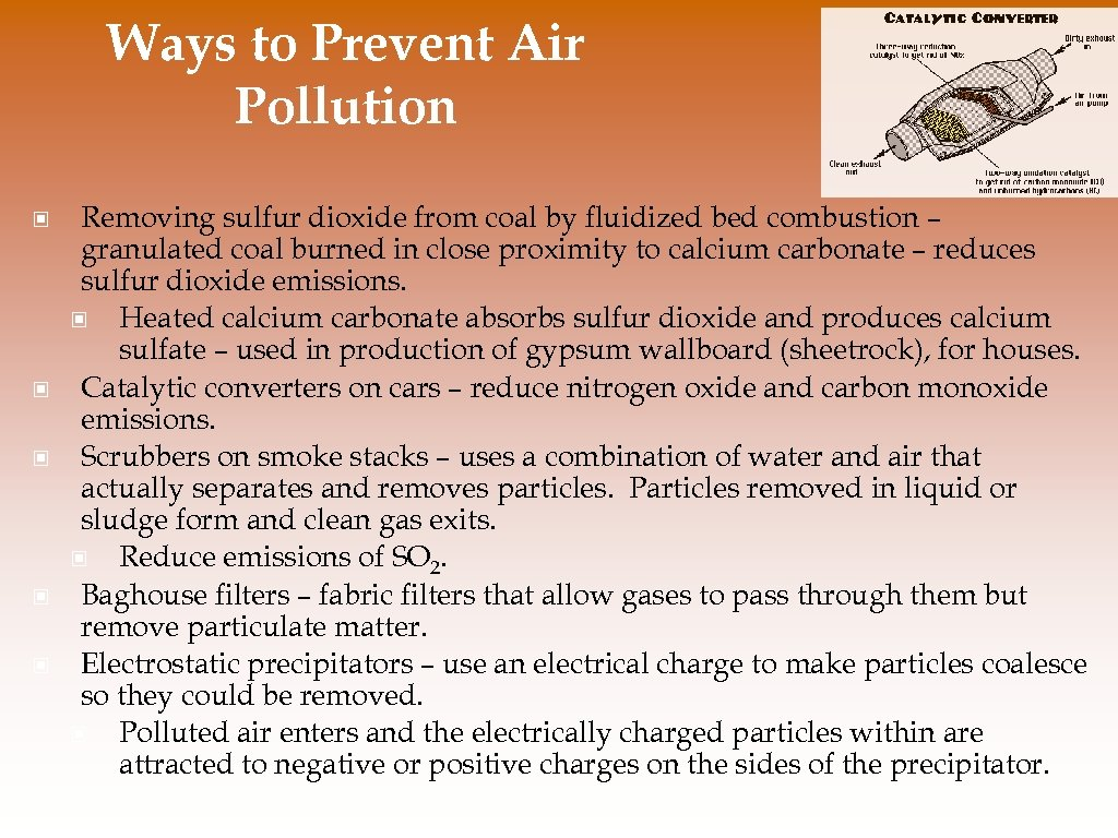 Ways to Prevent Air Pollution © © © Removing sulfur dioxide from coal by