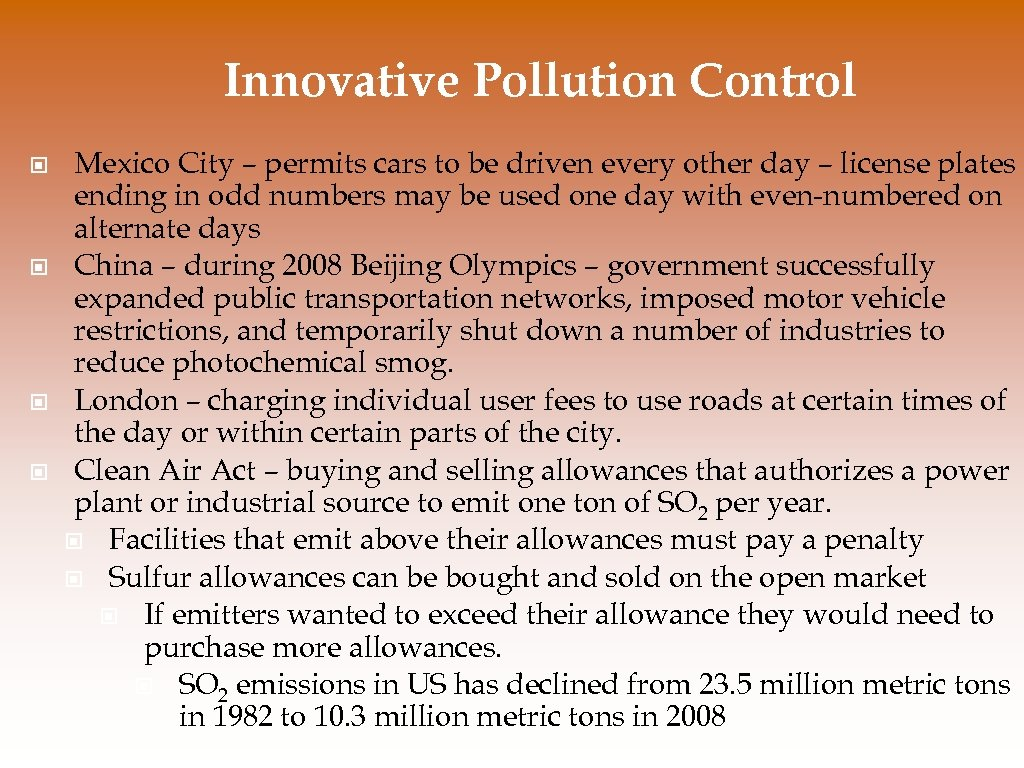 Innovative Pollution Control © © Mexico City – permits cars to be driven every