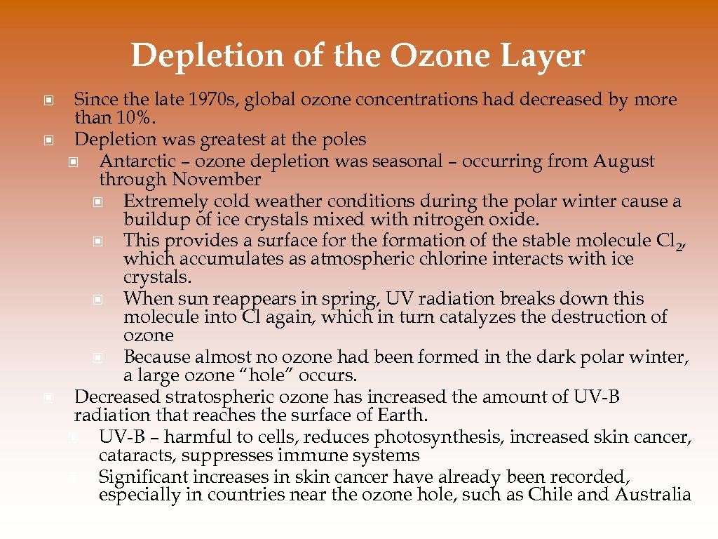 Depletion of the Ozone Layer © © © Since the late 1970 s, global