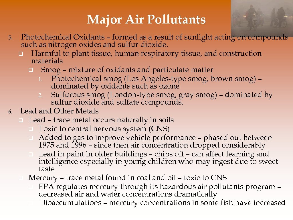 Major Air Pollutants 5. 6. Photochemical Oxidants – formed as a result of sunlight