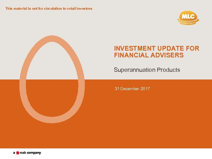This material is not for circulation to retail investors INVESTMENT UPDATE FOR FINANCIAL ADVISERS