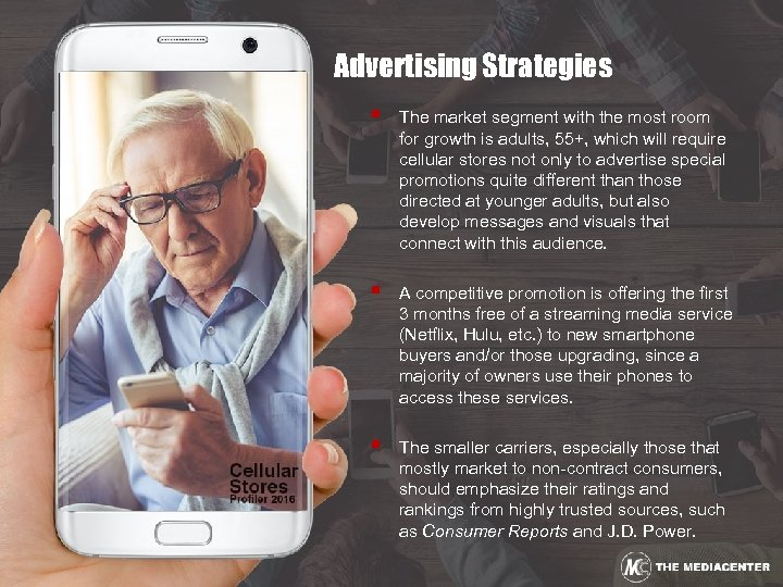 Advertising Strategies § The market segment with the most room for growth is adults,