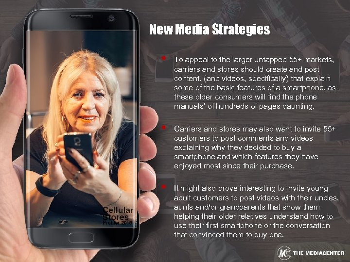 New Media Strategies § To appeal to the larger untapped 55+ markets, carriers and
